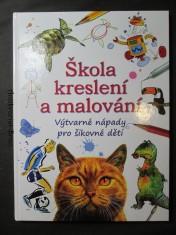 náhled knihy - Škola kreslení a malování : [výtvarné nápady pro šikovné děti