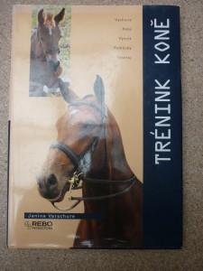 náhled knihy - Trénink koně : [výchova, péče, výcvik, pomůcky, výstroj]
