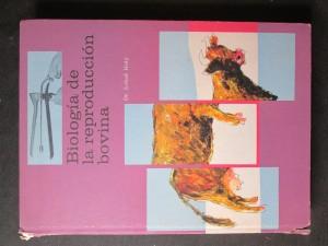 náhled knihy - Biología de la reproducción bovina : Introducción al proceso del examen de la fertilidad de la hembra y del macho