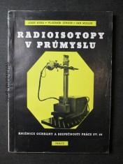 náhled knihy - Radioisotopy v průmyslu : Přehled práce s radioisotopy a radiologická ochrana