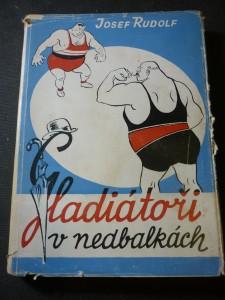náhled knihy - Gladiátoři v nedbalkách : Veselá reportáž ze zákulisí a života zápasníků