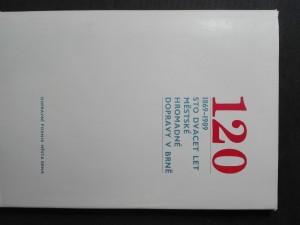 náhled knihy - Sto dvacet let městské hromadné dopravy v Brně : 1869-1989