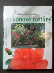 náhled knihy - Balkónové a přenosné květiny : tak krásně kvetou a zelenají se : portréty a návody k ošetřování nejoblíbenějších balkónových květin a přenosných rostlin, bylinek a zeleniny