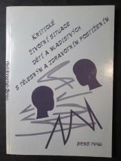 náhled knihy - Kritické životní situace dětí a mladistvých s tělesným a zdravotním postižením : sborník z konference somatopedické společnosti Brno říjen 1995