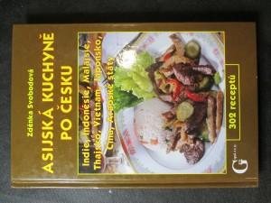 náhled knihy - Asijská kuchyně po česku : Indie, Indonésie, Malajsie, Thajsko, Vietnam, Japonsko, Čína, Arabské státy : 302 receptů