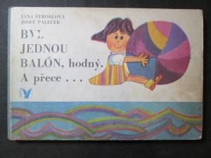 náhled knihy - Byl jednou balón, hodný : A přece...