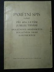 náhled knihy - Pamětní spis vydaný při 40ti letém jubileu trvání společnosti brněnských pouličních drah elektrických