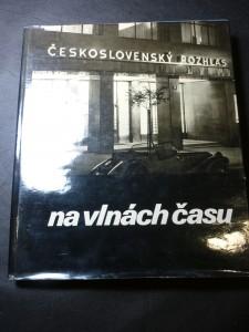 náhled knihy - Československý rozhlas na vlnách času Československý rozhlas Na vlnách čas