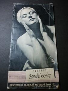 náhled knihy - Abeceda ženské krásy : kosmetický slabikář moderní ženy : péče o pleť, o vlasy, o ruce, nohy, krásná prsa, štíhlé boky atd.