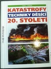 náhled knihy - Katastrofy techniky děsící 20. století
