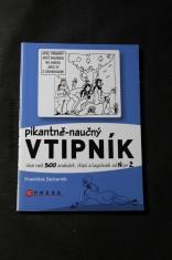 náhled knihy - Pikantně-naučný vtipník : více než 300 anekdot, vtipů a legrácek od N po Ž : nasbíráno v luzích českých a moravských, v hospůdkách, na posezeních s přáteli a na dalších místech, kde vládlo veselí--