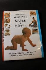 náhled knihy - Velká kniha o matce a dítěti, praktická příručka o těhotenství, porodu a péči o dítě do tří let