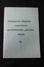 náhled knihy - Ekologická hlediska organizace zemědělského půdního fondu : sborník přednášek ze stejnojm. školení Praha 24. 11. 1988, pobočka ČSVTS JZD Budoucnost Líbeznice
