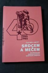 náhled knihy - Srdcem a mečem : osvobozování Československa Sovětskou armádou