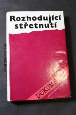 náhled knihy - Rozhodující střetnutí : Dokumenty o činnosti KSČ od slovenské politické krize (podzim 1947) do února 1948