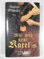 náhled knihy - Můj muž král Karel IV : z deníku královny Anny Svídnické