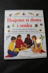 náhled knihy - Hrajeme si doma i venku : [více než 250 zajímavých nápadů na hry, ruční práce, malování, vaření i vyrábění masek]