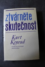 náhled knihy - Ztvárněte skutečnost : Výbor studií a čl. Kurta Konrada [pseud.]