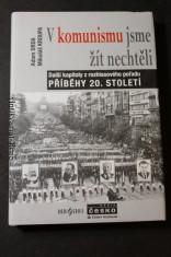 náhled knihy - V komunismu jsme žít nechtěli : další kapitoly z rozhlasového pořadu Příběhy 20. století