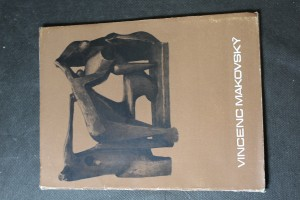 náhled knihy - Vincenc Makovský - výstava sochařského díla ze sbírek Moravské galerie v Brně k umělcovým nedožitým sedmdesátinám