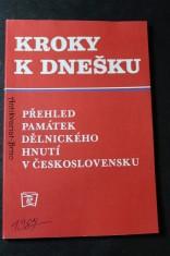 náhled knihy - Kroky k dnešku : přehled památek dělnického hnutí v Československu