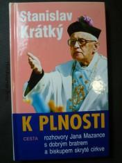 náhled knihy - K plnosti: rozhovory Jana Mazance s dobrým bratrem a biskupem skryté církve