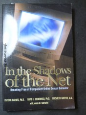 náhled knihy - In the Shadows of the Net: Breaking Free of Compulsive Online Sexual Behavior