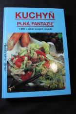 náhled knihy - Kuchyň plná fantazie : Tisíc + jeden nový nápad pro dnešní kuchyni