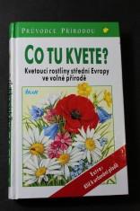 náhled knihy - Co tu kvete? : kvetoucí rostliny střední Evropy ve volné přírodě
