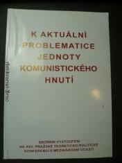 náhled knihy - K aktuální problematice jednoty komunistického hnutí (sborník vystoupení na XXV. Pražské teoreticko-politické konferenci s mezinárodní účastí)