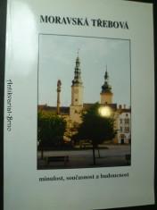 náhled knihy - Moravská Třebová - minulost, současnost a budoucnost