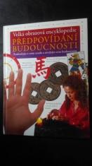 náhled knihy - Velká obrazová encyklopedie: předpovídání budoucnosti