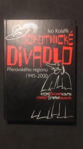 náhled knihy - Ochotnické divadlo Přerovského regionu 1945-2000 aneb po stopách amatérského divadla na Přerovsku