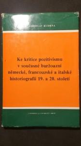 náhled knihy - Ke kritice pozitivismu v současné buržoazní německé, francozské a italské historiografii 19. a 20. století