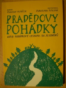 náhled knihy - Pradědovy pohádky : Aneb pohádkový cestopis do Jeseníků