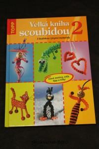 náhled knihy - Velká kniha scoubidou 2 : nové motivy, uzly, tipy a triky : [s bužírkou i jinými materiály