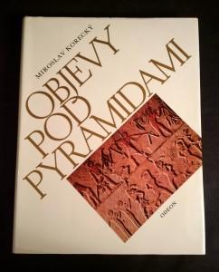 náhled knihy - Objevy pod pyramidami : zrod architektoniky ve starověkém Egyptě III. -V. dynastie