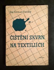náhled knihy - Čištění skvrn na textiliích : příručka pro chemické čistírny a barvírny, textilní průmysl a živnosti zpracující textilie