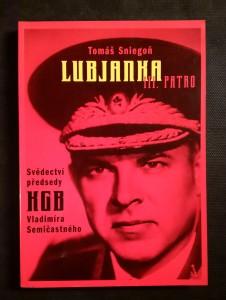 náhled knihy - Lubjanka III. patro : svědectví předsedy KGB z let 1961-1967 Vladimíra Semičastného