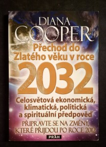 náhled knihy - Přechod do Zlatého věku v roce 2032 : celosvětová ekonomická, klimatická, politická a spirituální předpověď : připravte se na změny, které přijdou po roce 2012