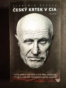 náhled knihy - Český krtek v CIA : cesta Karla Köchera z STB přes americké tajné služby do Prognostického ústavu