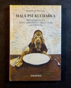 náhled knihy - Malá psí kuchařka : pro dospělé psy malé, střední a o chlup větší (od 2 do 22 kg)
