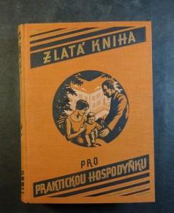 náhled knihy - Zlatá kniha pro praktickou hospodyňku : příručka pro život po všech jeho stránkách