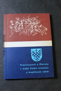 náhled knihy - Francouzové a Morava v době Velké francouzské revoluce a koaličních válek