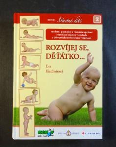 náhled knihy - Rozvíjej se, děťátko-- : moderní poznatky o významu správné stimulace kojence v souladu s jeho psychomotorickou vyspělostí