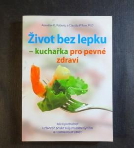 náhled knihy - Život bez lepku - kuchařka pro pevné zdraví : jak si pochutnat a zároveň posílit svůj imunitní systém a neutralizovat zánět