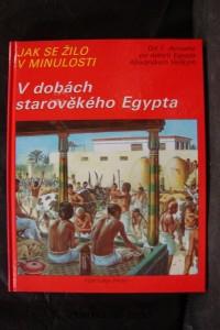 náhled knihy - V dobách starověkého Egypta : Zvířata těch dob : Od 1. dynastie po dobytí Egypta Alexandrem Velikým