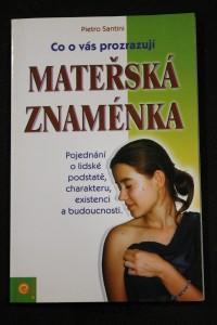 náhled knihy - Co o vás prozrazují mateřská znaménka. Pojednání o lidské podstatě, charakteru, existenci a budoucnosti.