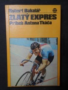 náhled knihy - Zlatý expres : príbeh Antona Tkáča