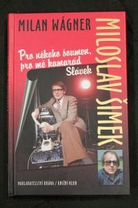 náhled knihy - Miloslav Šimek : pro někoho šoumen, pro mě kamarád Slávek